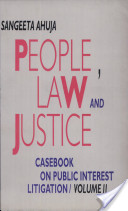 People, Law And Justice: Casebook On Public Interest Litigation