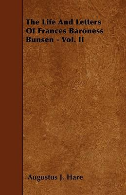 The Life and Letters of Frances Baroness Bunsen - Vol. II