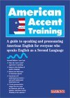 American Accent Training - A Guide to Speaking and Pronouncing American English