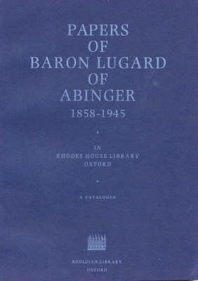 Papers of Baron Lugard of Abinger, 1858-1945 in Rhodes House Library, Oxford