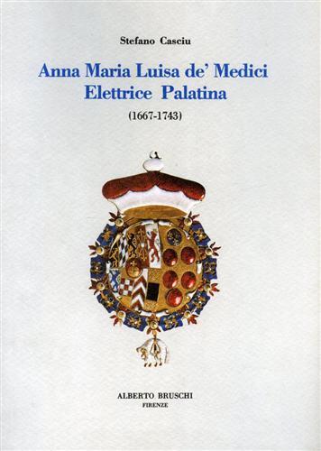 Anna Maria Luisa de' Medici elettrice palatina