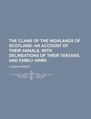 The Clans of the Highlands of Scotland