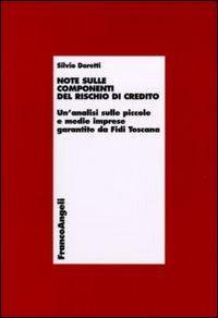 Note sulle componenti del rischio di credito. Un'analisi sulle piccole e medie imprese garantite da Fidi Toscana