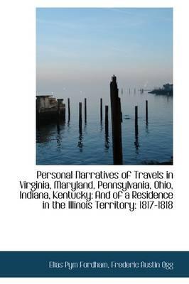 Personal Narratives of Travels in Virginia, Maryland, Pennsylvania, Ohio, Indiana, Kentucky