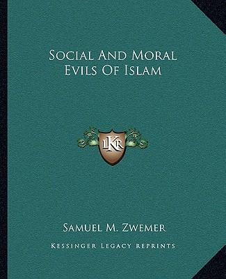 Social and Moral Evils of Islam