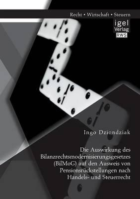 Die Auswirkung des Bilanzrechtsmodernisierungsgesetzes (BilMoG) auf den Ausweis von Pensionsrückstellungen nach Handels- und Steuerrecht