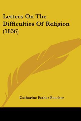 Letters on the Difficulties of Religion