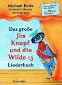 Das grosse Jim-Knopf-und-die-Wilde-13-Liederbuch