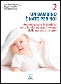 Un bambino è nato per noi