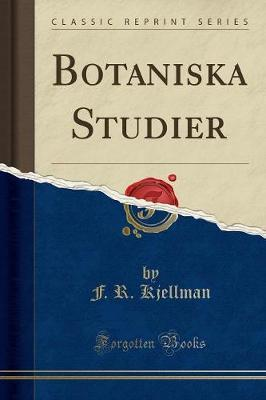 Botaniska Studier (Classic Reprint)
