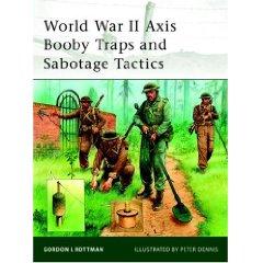 World War II Axis Booby Traps and Sabotage Tactics