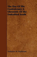 The Day of the Confederacy; A Chronicle of the Embattled South
