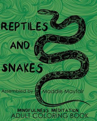 Reptiles and Snakes ...