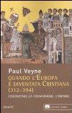 Quando l'Europa è diventata cristiana (312-394)