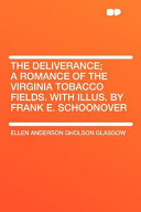 The Deliverance; A Romance of the Virginia Tobacco Fields. with Illus. by Frank E. Schoonover