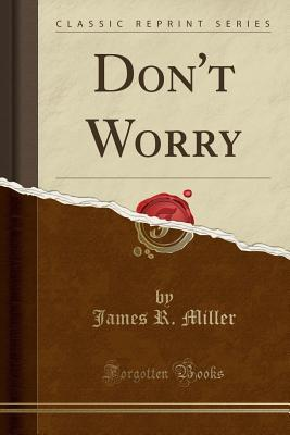 Don't Worry (Classic Reprint)
