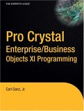 Pro Crystal Enterprise / BusinessObjects XI Programming