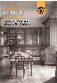 Storia, cultura, futuro dell'istituto ortopedico Gaetano Pini di Milano