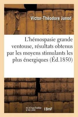 L'Hemospasie Grande Ventouse, Résultats Obtenus par les Moyens Stimulants les Plus Energiques