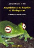 Fieldguide to the amphibians and reptiles of Madagascar