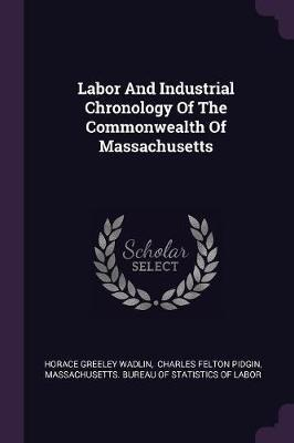 Labor and Industrial Chronology of the Commonwealth of Massachusetts