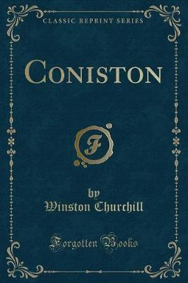 Coniston (Classic Reprint)
