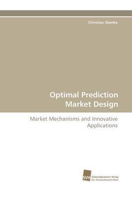 Optimal Prediction Market Design