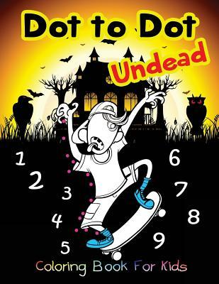 Dot to Dot Undead Coloring Book for Kids