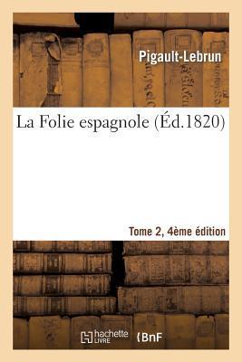 La Folie Espagnole Tome 2, Édition 4
