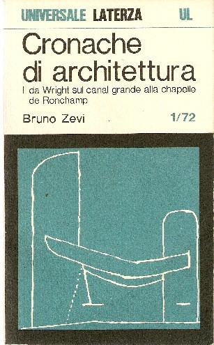 Cronache di architettura volume primo (nn. 1-72)