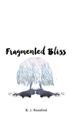 Fragmented Bliss