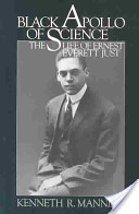 Black Apollo of Science : The Life of Ernest Everett Just