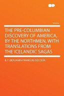 The Pre-Columbian Discovery of America, by the Northmen, with Translations from the Icelandic Sagas