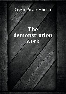 The Demonstration Work