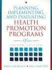 Planning, Implementing and Evaluating Health Promotion Programs