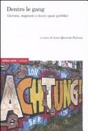Dentro le gang. Giovani, migranti e nuovi spazi sociali