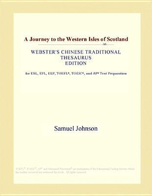 A Journey to the Western Isles of Scotland (Webster's Chinese Traditional Thesaurus Edition)