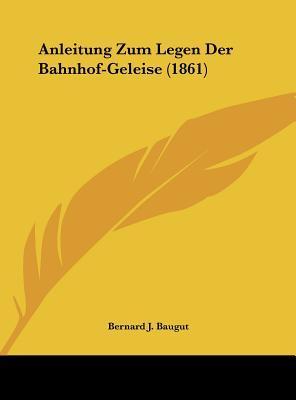 Anleitung Zum Legen Der Bahnhof-Geleise (1861)