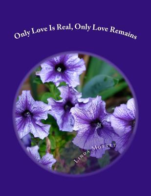 Only Love Is Real, Only Love Remains