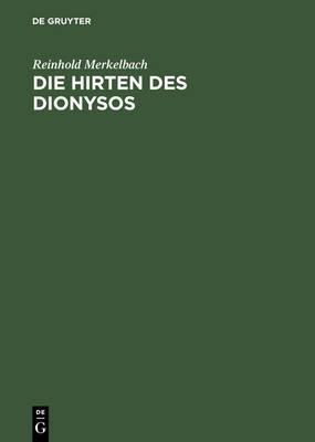 Die Hirten Des Dionysos/ Dionysos' Shepherds