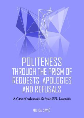 Politeness through the Prism of Requests, Apologies and Refusals