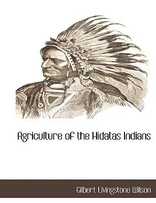 Agriculture of the Hidatas Indians