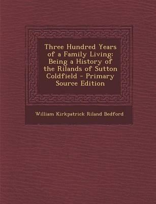 Three Hundred Years of a Family Living