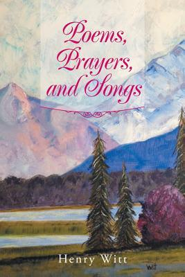 Poems, Prayers, and Songs