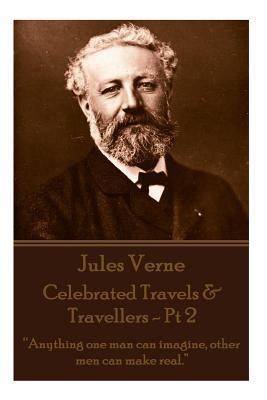 Jules Verne - Celebrated Travels & Travellers - Pt 2