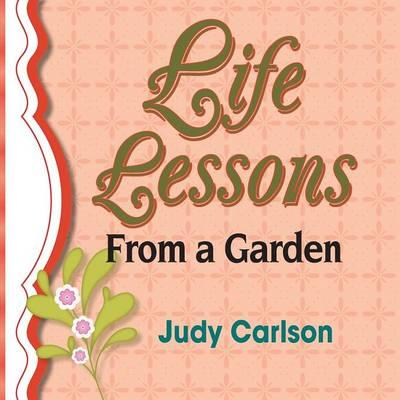 Life Lessons from a Garden