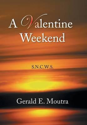 A Valentine Weekend