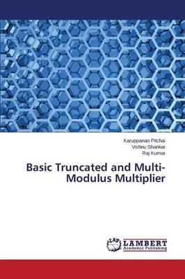 Basic Truncated and Multi-Modulus Multiplier