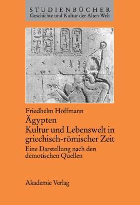Ägypten. Kultur Und Lebenswelt in Griechisch-römischer Zeit
