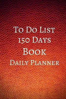To Do List 150 Days ...